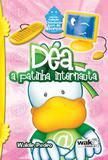 Dea - A Patinha Internauta - Col. Cidadania Vem De Berco / Pedro - Wak ed