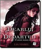 Dearly, Departed - O Amor Nunca Morre - Id editora