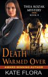 Death Warmed Over (The Thea Kozak Mystery Series, Book 8) - Abn leadership group, inc, dba epublishing works!