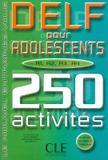 Delf pour adolescents 250 activites - Cle international - paris