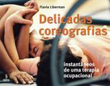 Delicadas coreografias - instantâneos de uma terapia ocupacional