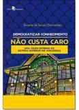 Democratizar Conhecimento Não Custa Caro - Uma Visão Interna Do Sistema Comércio No Amazonas - Paco editorial