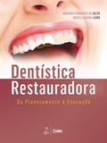 Dentística Restauradora - Do Planejamento à Execução