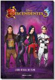 Descendentes 3 - livro oficial do filme - Universo dos livros
