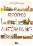 Descobrindo a historia da arte - Atica - didaticos