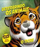 Descobrindo Os Animais - Tigre - Vale das letras