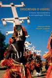 Descrever o visível - cinema documentário e antropologia fílmica