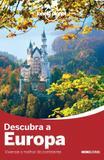 Descubra a europa - Editora globo