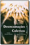 Desencarnacoes coletivas - Edlecx