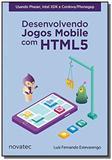 Desenvolvendo jogos mobile com html5 - Novatec