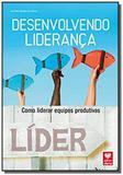 Desenvolvendo Liderança: Como Liderar Equipes Produtivas - Viena
