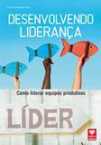 Desenvolvendo Liderança - Como liderar Equipes Produtivas - Viena