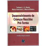 Desenvolvimento De Criancas Nascidas Pre-Termo / Rieche/Valeriana - Revinter