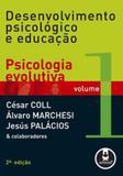 Desenvolvimento Psicológico e Educação - Volume 1: Psicologia Evolutiva