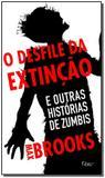 Desfile da Extinção, o - e Outras Histórias de Zumbis - Rocco - rj