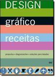 Design Gráfico Receitas: Propostas + Diagramações + Soluções Para Leiautes - Gustavo gili brasil
