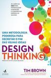 Design thinking - uma metodologia poderosa para decretar o fim das velhas ideias - Alta books editora