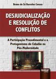 Desjudicialização e Resolução de Conflitos - Juruá