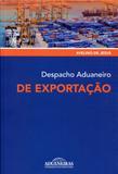 Despacho Aduaneiro de Exportação - Aduaneiras