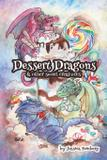 Dessert Dragons  Other Sweet Creatures - Jessica c. feinberg