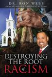 Destroying the Root of Racism - Ron webb