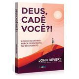 Deus Cade Você  John Bevere - Editora lan