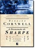 Devastação de Sharpe, A - Vol.7 - Série As Aventuras de um Soldado nas Guerras Napoleônicas Sharpe - Record - grupo record
