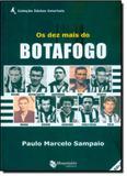 Dez Mais do Botafogo, Os - Maquinaria editora
