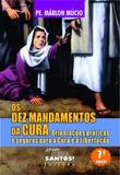Dez mandamentos da cura, os - Missão sede santos