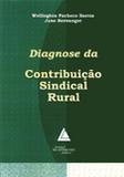 Diagnose da Contribuição Sindical Rural - Livraria do advogado