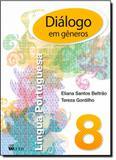 Dialogo em generos 8 ano - portugues - Ftd (didaticos)