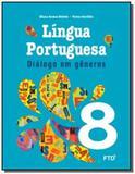Dialogo em generos: lingua portuguesa - 8o ano - Ftd