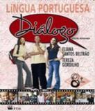 Dialogo - Lingua Protuguesa - 8 Ano - Ef Ii - Ftd