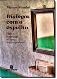 Diálogos com o Espelho: Ética e Renovação na Igreja Contemporânea - Garimpo editorial
