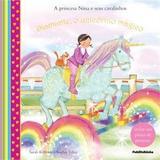 Diamante, O Unicornio Magico - Serie: A Princesa Nina E Seus Cavalinhos / Kilbride - Publifolhinha