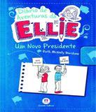 Diario De Aventuras Da Ellie - Um Novo Presidente - Ciranda cultural