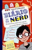 Diário de um nerd - Vol. 1 - A história de uma menino muito especial que acredita (demais!) em fantasia