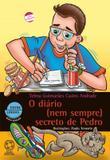 DIARIO (NEM SEMPRE) SECRETO DE PEDRO - 25ª ED - Saraiva paradidaticos  infantil
