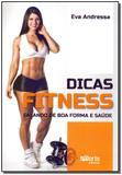 Dicas Fitness - Falando de Boa Forma e Saúde - Phorte editora  ltda