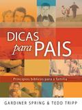Dicas para Pais - Princípios Bíblicos para a Família - Fiel editora