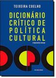 Dicionário Crítico de Política Cultural - Iluminuras