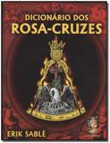 Dicionário dos rosa cruzes - Madras editora