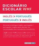 Dicionario Escolar Wmf - Ingles/portugues - Portugues / Ingles - Wmf martins fontes