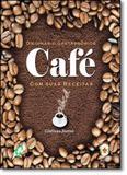 Dicionário Gastronômico: Café Com Suas Receitas - Gaia - global