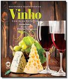 Dicionario gastronomico vinho com suas receitas - Boccato editores