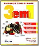 Dicionario visual de bolso 3 em 1 - ingles espanho - Edgard blucher
