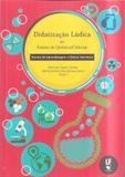 Didatização Lúdica. Teorias de Aprendizagem e Outras Interfaces - Livraria da física