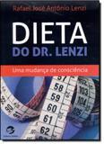 Dieta do Dr Lenzi: Uma Mudança de Consciência - Sulina
