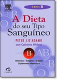 Dieta do Seu Tipo Sanguíneo, A: Tipo B - Campus - grupo elsevier