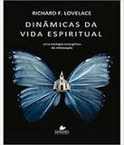Dinamicas Da Vida Espiritual - Vida nova